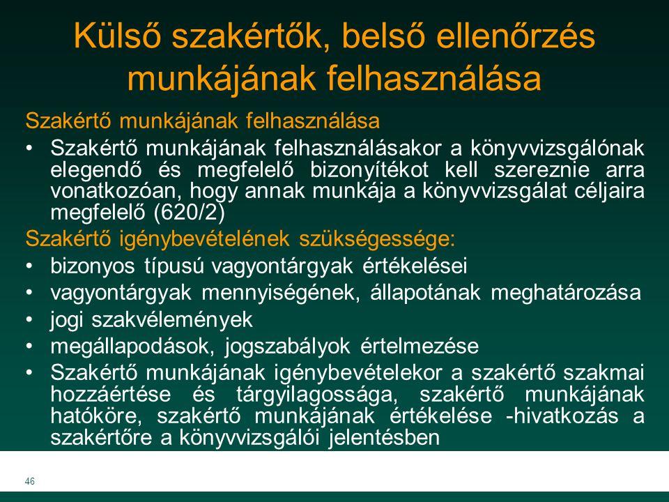 MKVK MEB 2007 46 Külső szakértők, belső ellenőrzés munkájának felhasználása Szakértő munkájának felhasználása Szakértő munkájának felhasználásakor a k