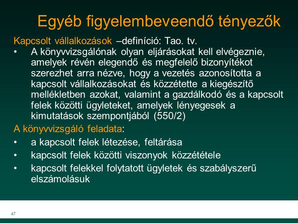 MKVK MEB 2007 47 Egyéb figyelembeveendő tényezők Kapcsolt vállalkozások –definíció: Tao. tv. A könyvvizsgálónak olyan eljárásokat kell elvégeznie, ame
