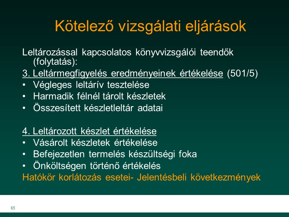 MKVK MEB 2007 65 Leltározással kapcsolatos könyvvizsgálói teendők (folytatás): 3. Leltármegfigyelés eredményeinek értékelése (501/5) Végleges leltárív