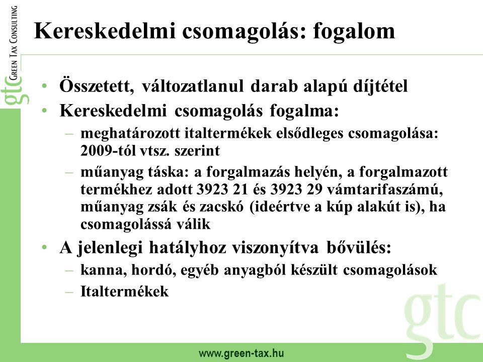 www.green-tax.hu Kereskedelmi csomagolás: fogalom Összetett, változatlanul darab alapú díjtétel Kereskedelmi csomagolás fogalma: –meghatározott italte