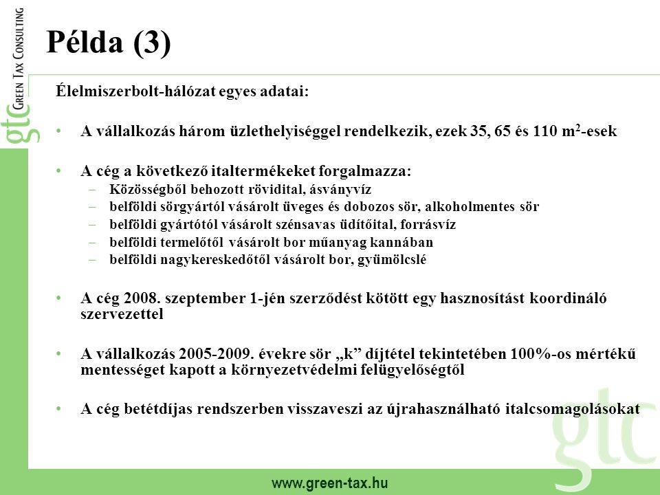 www.green-tax.hu Példa (3) Élelmiszerbolt-hálózat egyes adatai: A vállalkozás három üzlethelyiséggel rendelkezik, ezek 35, 65 és 110 m 2 -esek A cég a