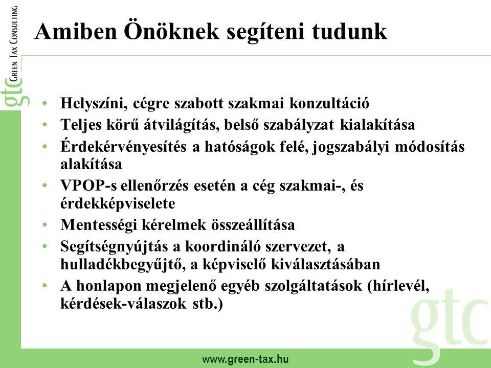www.green-tax.hu Amiben Önöknek segíteni tudunk Helyszíni, cégre szabott szakmai konzultáció Teljes körű átvilágítás, belső szabályzat kialakítása Érd