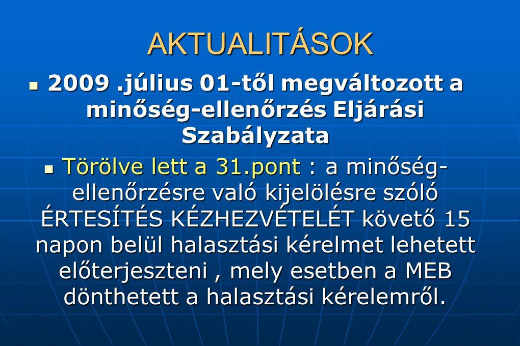 AKTUALITÁSOK 2009.július 01-től megváltozott a minőség-ellenőrzés Eljárási Szabályzata 2009.július 01-től megváltozott a minőség-ellenőrzés Eljárási S
