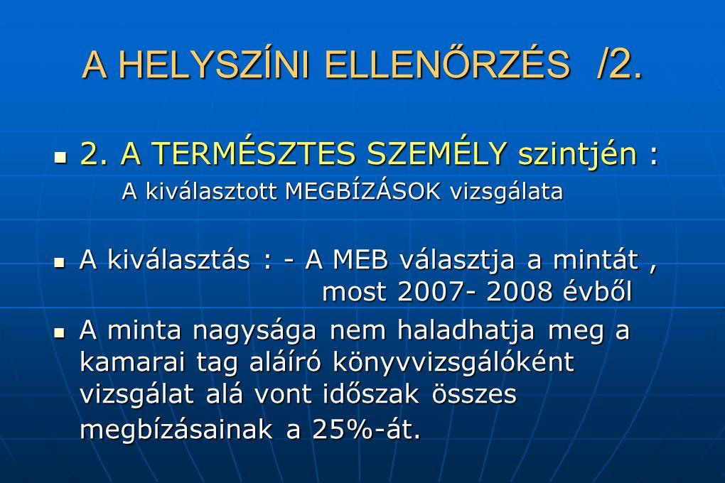A HELYSZÍNI ELLENŐRZÉS /2. 2. A TERMÉSZTES SZEMÉLY szintjén : 2. A TERMÉSZTES SZEMÉLY szintjén : A kiválasztott MEGBÍZÁSOK vizsgálata A kiválasztás :