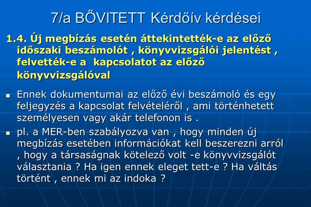 7/a BŐVITETT Kérdőív kérdései 1.4. Új megbízás esetén áttekintették-e az előző időszaki beszámolót, könyvvizsgálói jelentést, felvették-e a kapcsolato