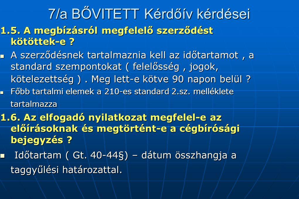 7/a BŐVITETT Kérdőív kérdései 1.5. A megbízásról megfelelő szerződést kötöttek-e ? A szerződésnek tartalmaznia kell az időtartamot, a standard szempon