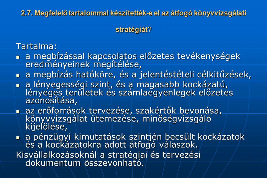 2.7. Megfelelő tartalommal készítették-e el az átfogó könyvvizsgálati stratégiát? Tartalma: a megbízással kapcsolatos előzetes tevékenységek eredménye