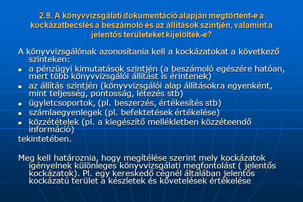 2.9. A könyvvizsgálati dokumentáció alapján megtörtént-e a kockázatbecslés a beszámoló és az állítások szintjén, valamint a jelentős területeket kijel