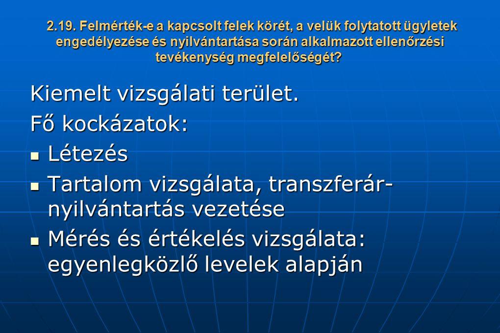 2.19. Felmérték-e a kapcsolt felek körét, a velük folytatott ügyletek engedélyezése és nyilvántartása során alkalmazott ellenőrzési tevékenység megfel