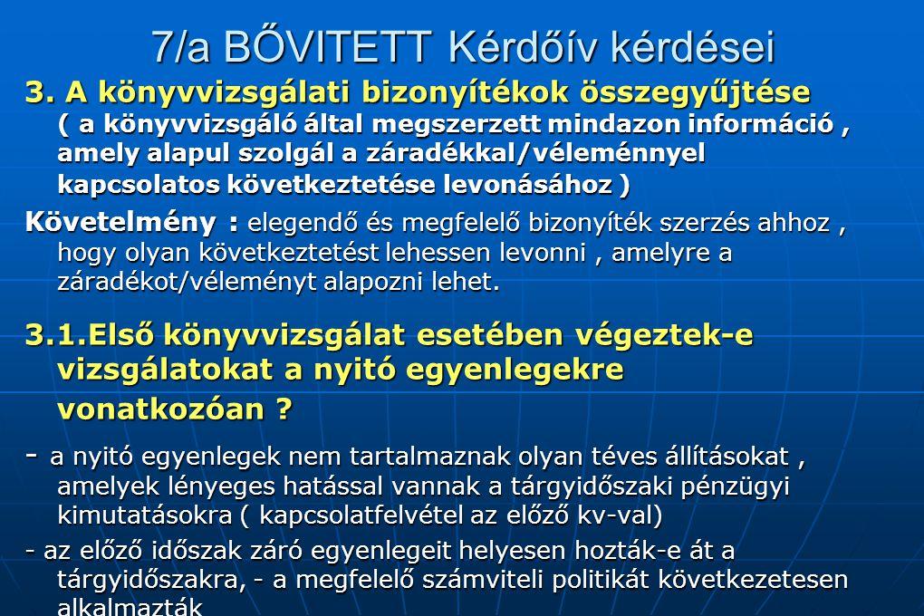 7/a BŐVITETT Kérdőív kérdései 3. A könyvvizsgálati bizonyítékok összegyűjtése ( a könyvvizsgáló által megszerzett mindazon információ, amely alapul sz