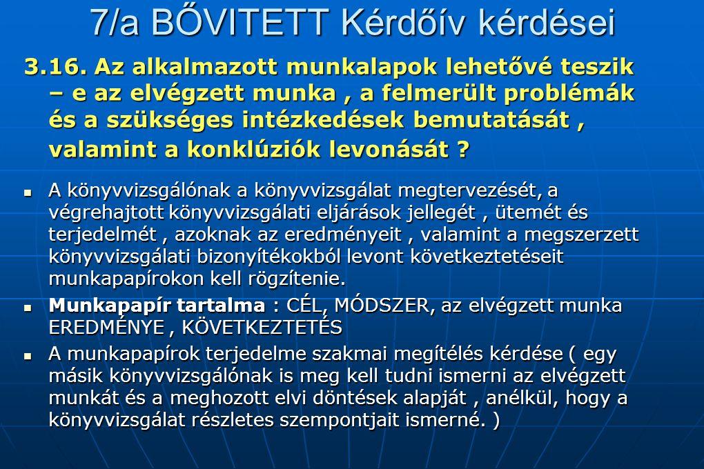 7/a BŐVITETT Kérdőív kérdései 3.16. Az alkalmazott munkalapok lehetővé teszik – e az elvégzett munka, a felmerült problémák és a szükséges intézkedése