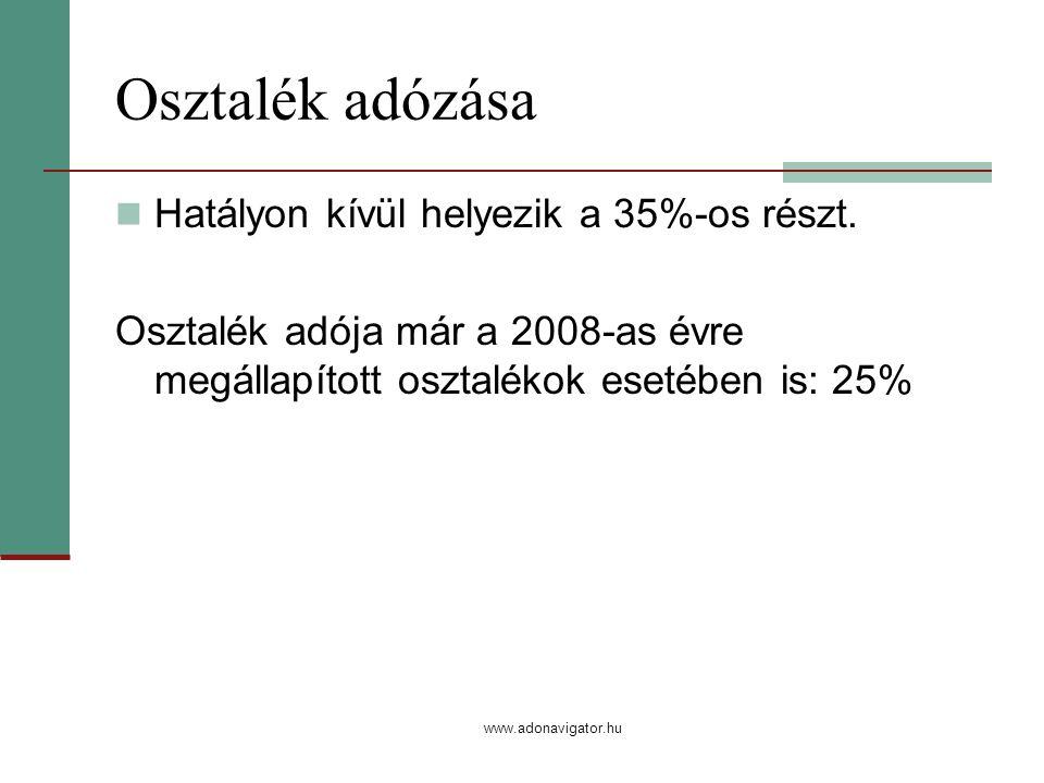 www.adonavigator.hu Osztalék adózása Hatályon kívül helyezik a 35%-os részt.