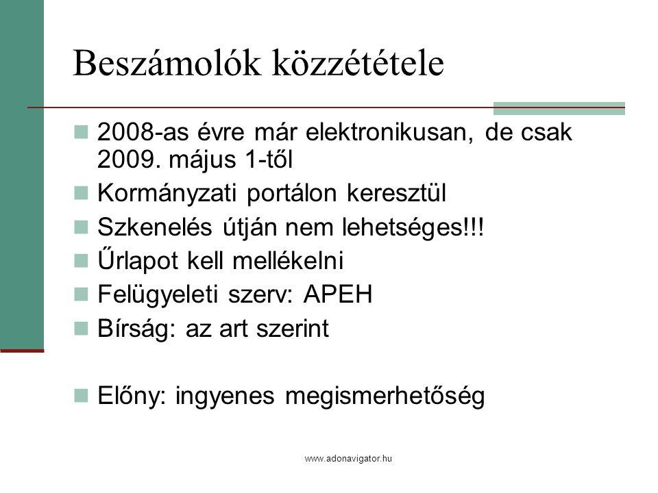 www.adonavigator.hu Beszámolók közzététele 2008-as évre már elektronikusan, de csak 2009.