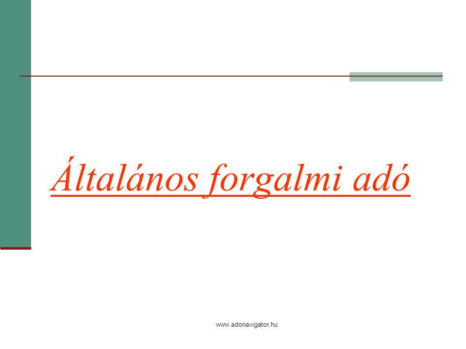 www.adonavigator.hu Általános forgalmi adó
