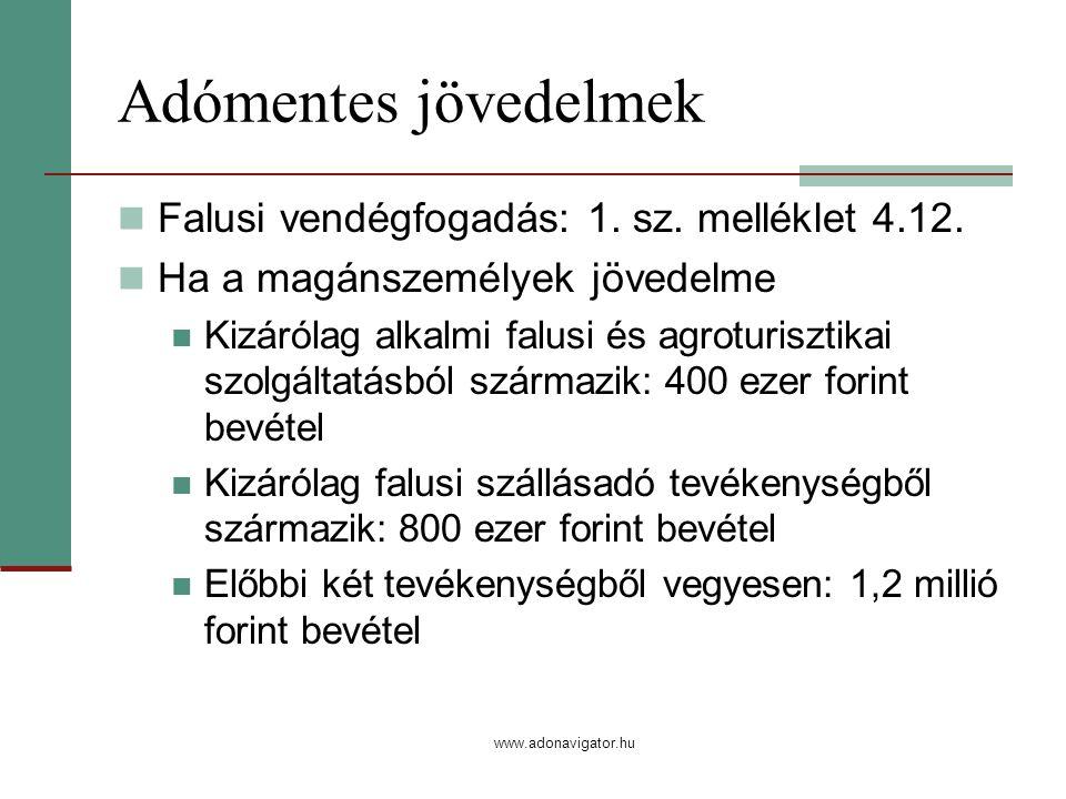 www.adonavigator.hu Adómentes jövedelmek Falusi vendégfogadás: 1.