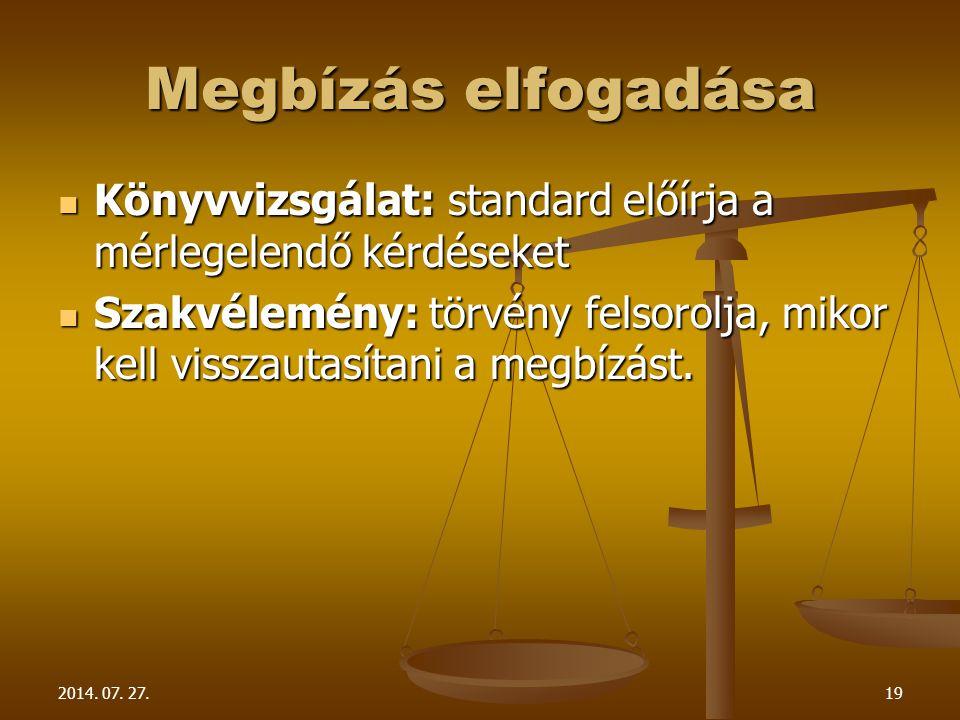 2014. 07. 27.19 Megbízás elfogadása Könyvvizsgálat: standard előírja a mérlegelendő kérdéseket Könyvvizsgálat: standard előírja a mérlegelendő kérdése