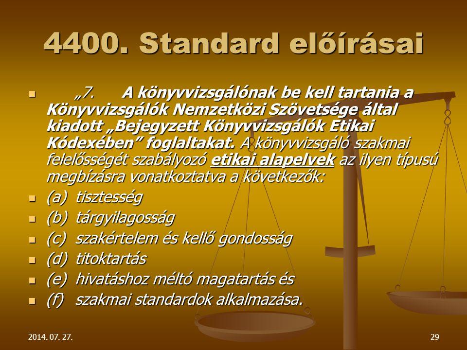"""2014. 07. 27.29 4400. Standard előírásai """"7.A könyvvizsgálónak be kell tartania a Könyvvizsgálók Nemzetközi Szövetsége által kiadott """"Bejegyzett Könyv"""