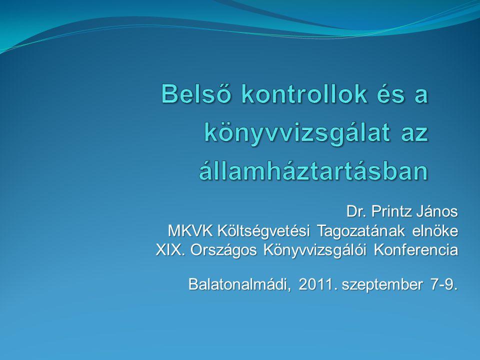 Dr.Printz János MKVK Költségvetési Tagozatának elnöke MKVK Költségvetési Tagozatának elnöke XIX.
