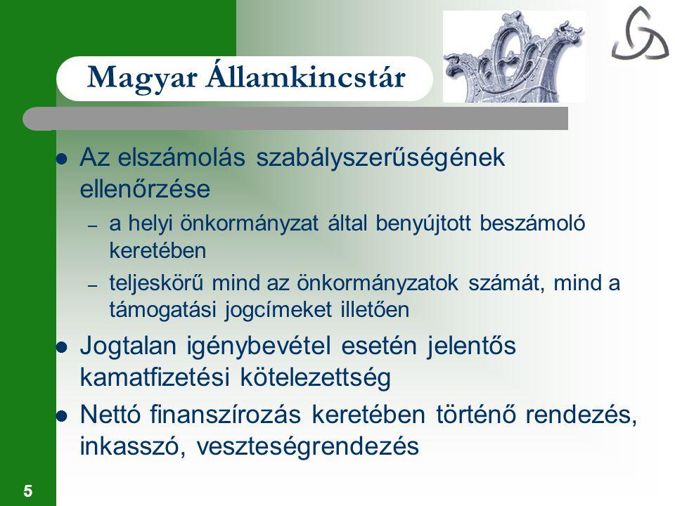 5 Magyar Államkincstár Az elszámolás szabályszerűségének ellenőrzése – a helyi önkormányzat által benyújtott beszámoló keretében – teljeskörű mind az