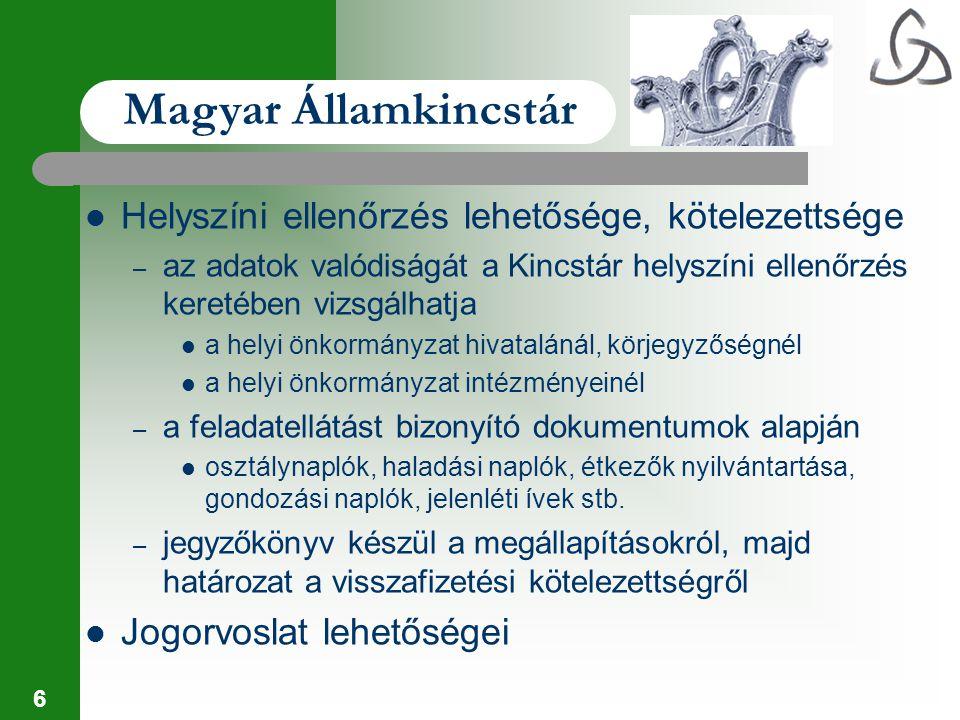 17 Magyar Államkincstár A kincstári alanyok ellenőrzése (folyamatba épített) Bankszámla vezetési kötelezettség a Kincstárnál Előirányzati számla Megbízások felülvizsgálata fedezet, előirányzat szempontjából – teljesítés, visszautasítás Kötelezettségvállalások nyilvántartása, ellenőrzése