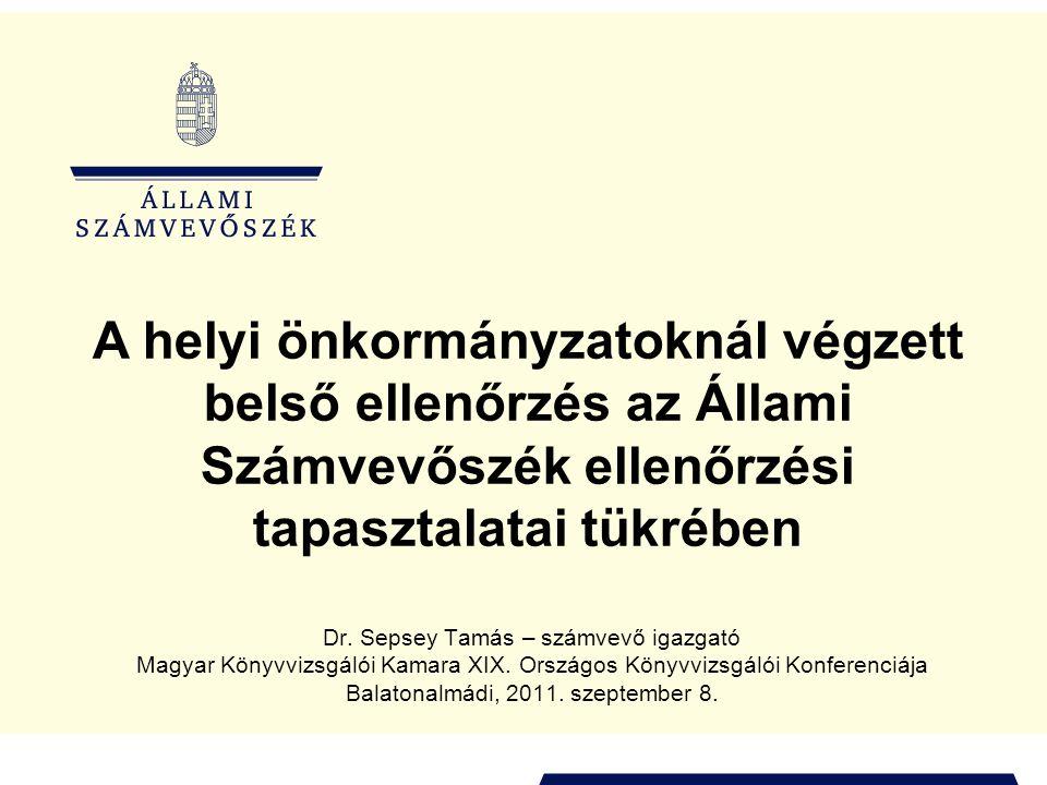 Dr. Sepsey Tamás – számvevő igazgató Magyar Könyvvizsgálói Kamara XIX. Országos Könyvvizsgálói Konferenciája Balatonalmádi, 2011. szeptember 8. A hely