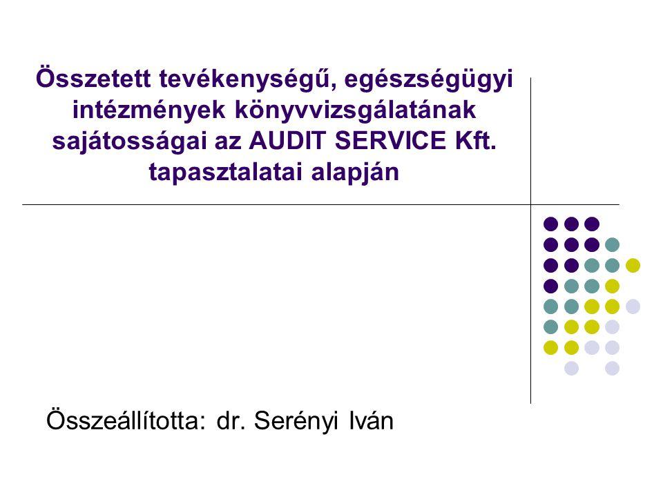 Összetett tevékenységű, egészségügyi intézmények könyvvizsgálatának sajátosságai az AUDIT SERVICE Kft.