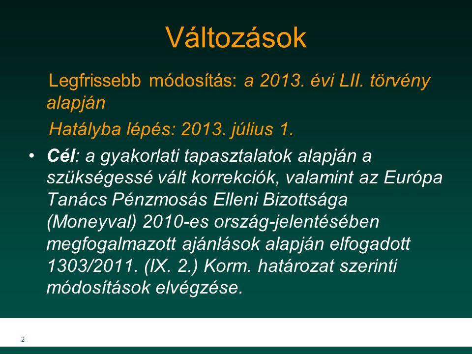 2 Változások Legfrissebb módosítás: a 2013. évi LII.
