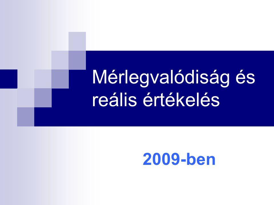 Mérlegvalódiság és reális értékelés 2009-ben
