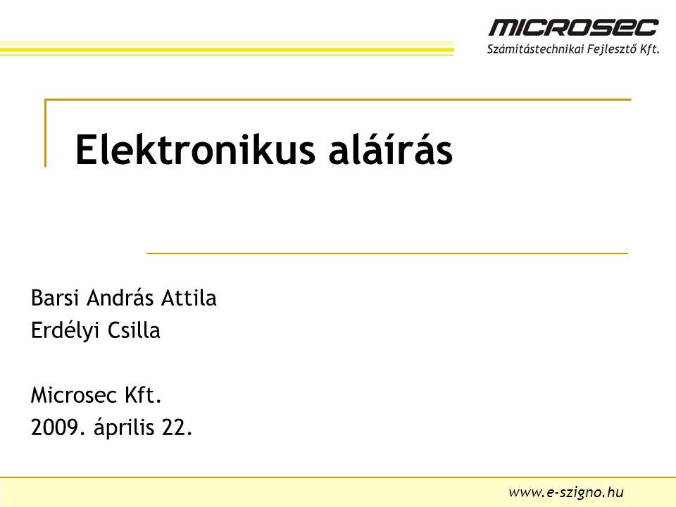 2 I. Fejezet Az elektronikus aláírás