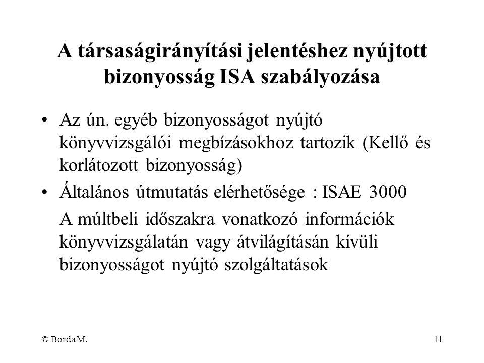 © Borda M.11 A társaságirányítási jelentéshez nyújtott bizonyosság ISA szabályozása Az ún. egyéb bizonyosságot nyújtó könyvvizsgálói megbízásokhoz tar