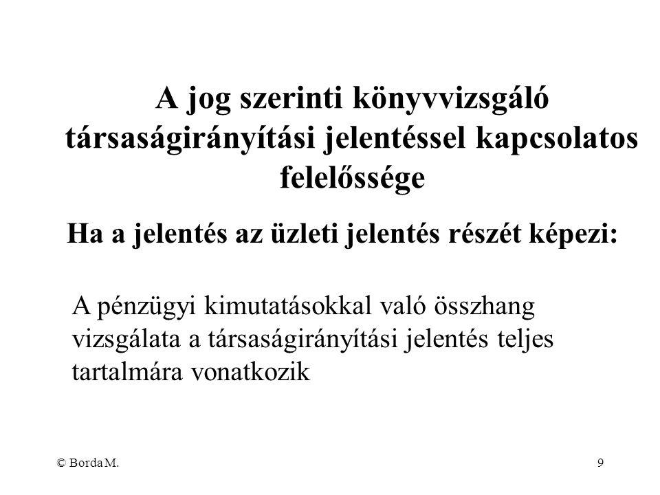 © Borda M.10 Hogyan viszonyul ez a hatókör a jog szerinti könyvvizsgáló éves beszámolóval kapcsolatos eddigi jelentési felelősségéhez.