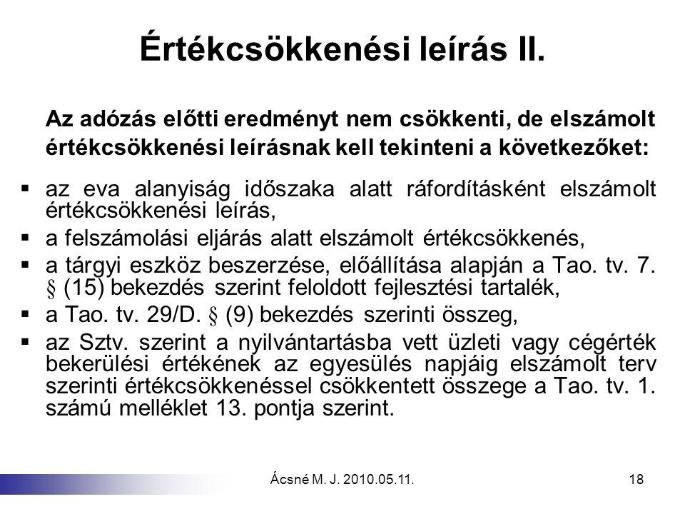 Ácsné M. J. 2010.05.11.18 Értékcsökkenési leírás II. Az adózás előtti eredményt nem csökkenti, de elszámolt értékcsökkenési leírásnak kell tekinteni a