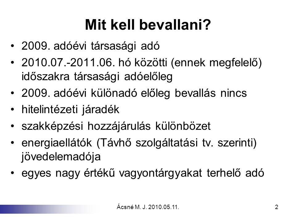 Ácsné M.J. 2010.05.11.23 Elengedett követelések (nem behajthatatlan) Növeli a 2009.