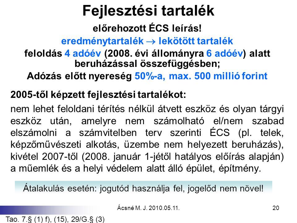 Ácsné M. J. 2010.05.11.20 Fejlesztési tartalék előrehozott ÉCS leírás! eredménytartalék  lekötött tartalék feloldás 4 adóév (2008. évi állományra 6 a