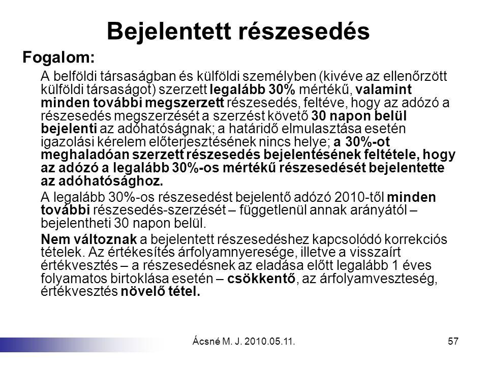 Ácsné M. J. 2010.05.11.57 Bejelentett részesedés Fogalom: A belföldi társaságban és külföldi személyben (kivéve az ellenőrzött külföldi társaságot) sz