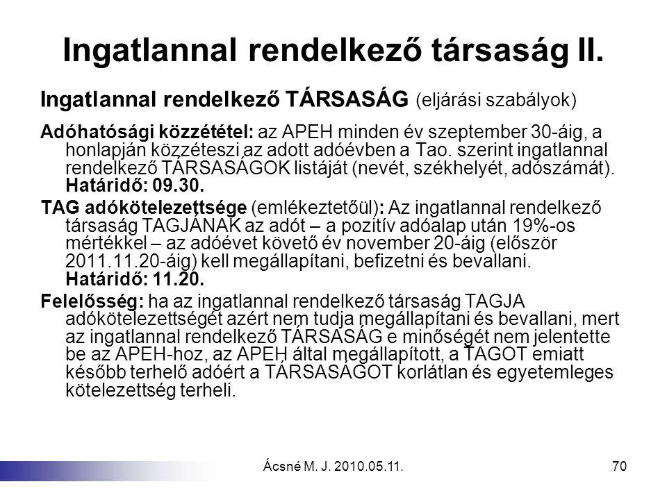 Ácsné M. J. 2010.05.11.70 Ingatlannal rendelkező társaság II. Ingatlannal rendelkező TÁRSASÁG (eljárási szabályok) Adóhatósági közzététel: az APEH min