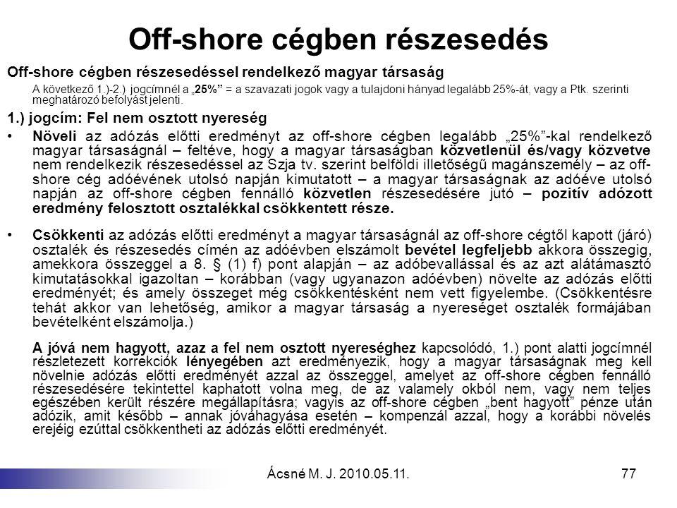 """Ácsné M. J. 2010.05.11.77 Off-shore cégben részesedés Off-shore cégben részesedéssel rendelkező magyar társaság A következő 1.)-2.) jogcímnél a """"25%"""""""