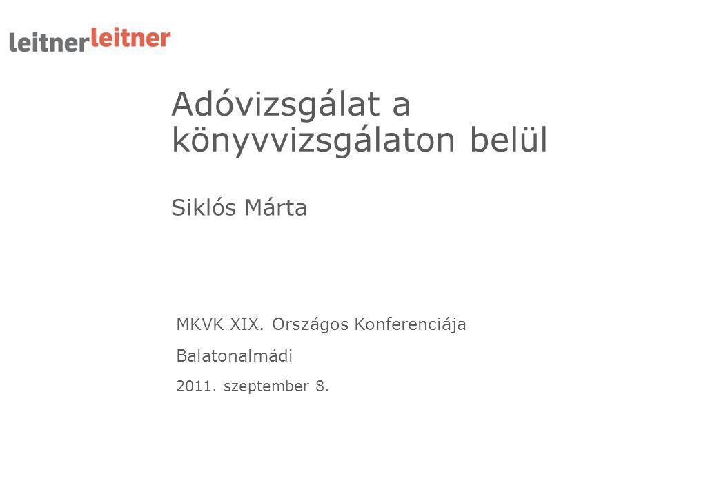 Siklós Márta Adóvizsgálat a könyvvizsgálaton belül MKVK XIX. Országos Konferenciája Balatonalmádi 2011. szeptember 8.