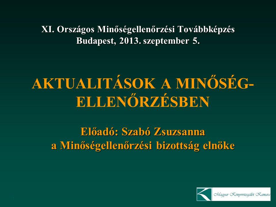 1 XI. Országos Minőségellenőrzési Továbbképzés Budapest, 2013.