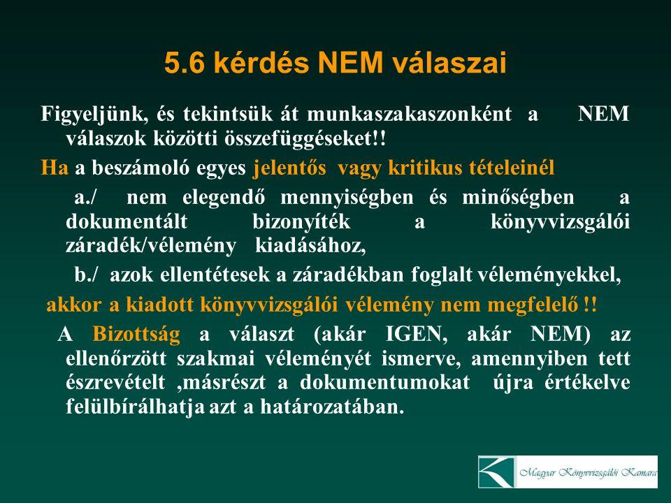 5.6 kérdés NEM válaszai Figyeljünk, és tekintsük át munkaszakaszonként a NEM válaszok közötti összefüggéseket!.
