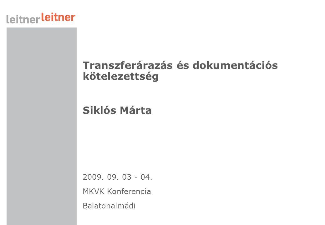 Transzferárazás és dokumentációs kötelezettség Siklós Márta 2009.