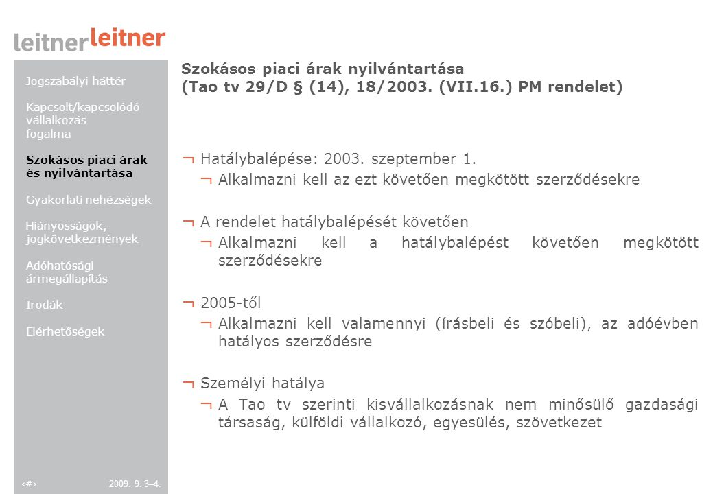 10 2009. 9. 3–4. Szokásos piaci árak nyilvántartása (Tao tv 29/D § (14), 18/2003.