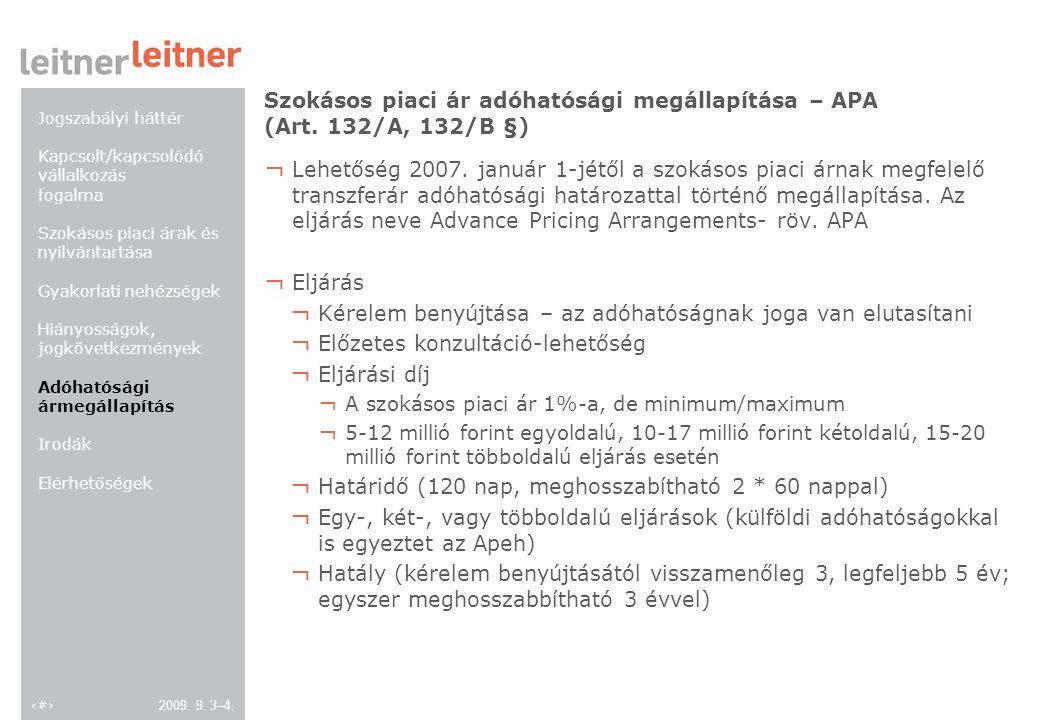 20 2009. 9. 3–4. Szokásos piaci ár adóhatósági megállapítása – APA (Art.