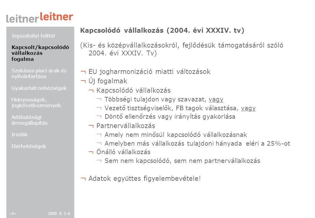 5 2009. 9. 3–4. Kapcsolódó vállalkozás (2004. évi XXXIV.