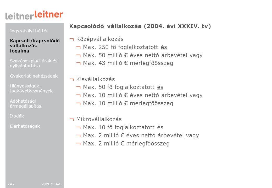6 2009. 9. 3–4. Kapcsolódó vállalkozás (2004. évi XXXIV.