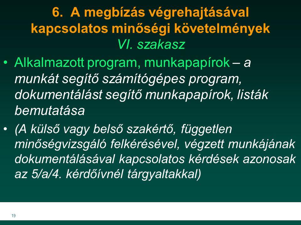 6. A megbízás végrehajtásával kapcsolatos minőségi követelmények VI. szakasz Alkalmazott program, munkapapírok – a munkát segítő számítógépes program,