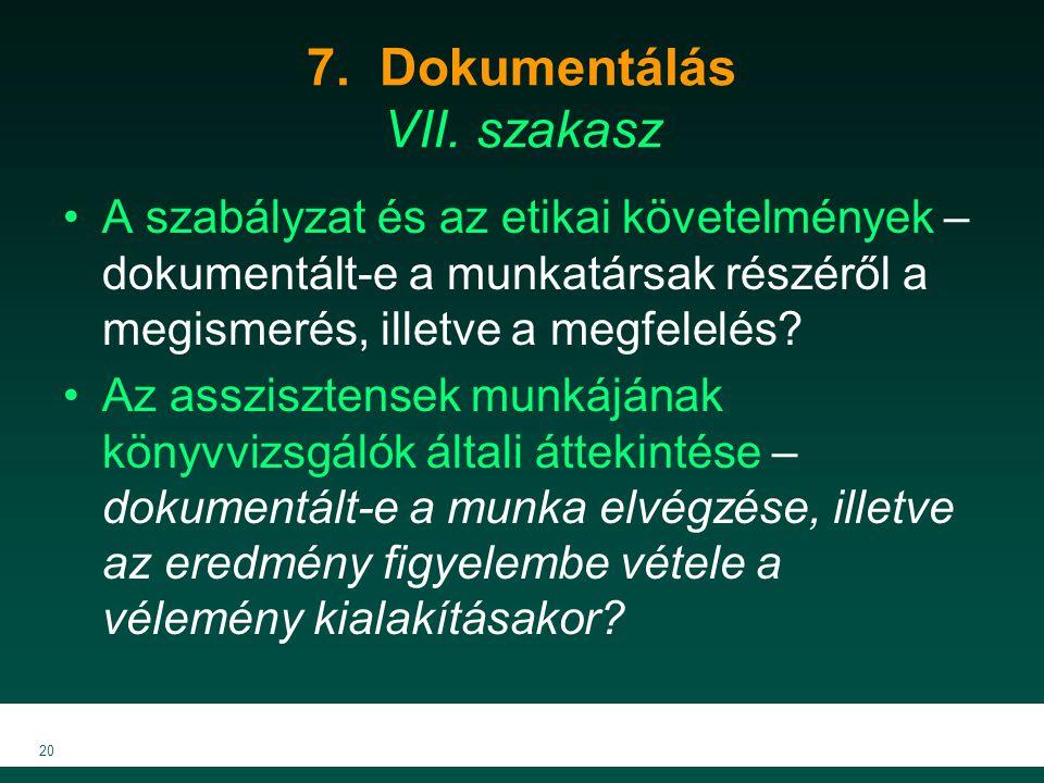 7. Dokumentálás VII. szakasz A szabályzat és az etikai követelmények – dokumentált-e a munkatársak részéről a megismerés, illetve a megfelelés? Az ass