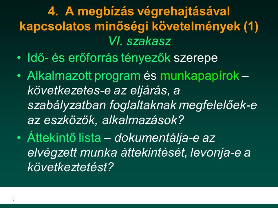 4. A megbízás végrehajtásával kapcsolatos minőségi követelmények (1) VI. szakasz Idő- és erőforrás tényezők szerepe Alkalmazott program és munkapapíro