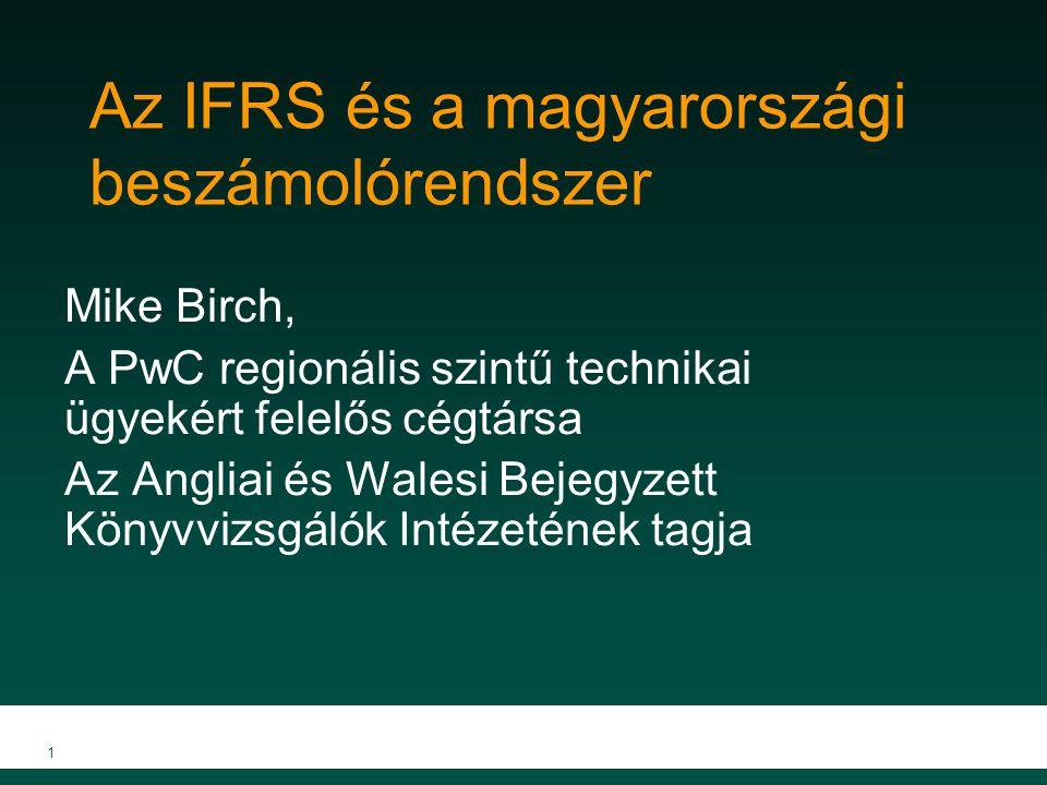 12 A következő lépések A 2005-ös évet követően az IASB rövid szüntetet tartott az új szabványok kibocsátása terén 2013-ban terveznek új szabványokat bevezetni Az IFRS átvétele terén a következő hullám 2011-ben lesz Elsőként a jelentős kérdésekkel kell foglalkozni (mint például a lízingek és a nyugdíjak kezelése) 18 vitaanyag kerül kibocsátásra az elkövetkezendő 18 hónapban