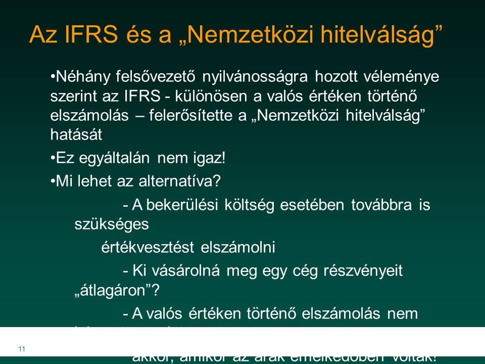 """11 Az IFRS és a """"Nemzetközi hitelválság"""" Néhány felsővezető nyilvánosságra hozott véleménye szerint az IFRS - különösen a valós értéken történő elszám"""